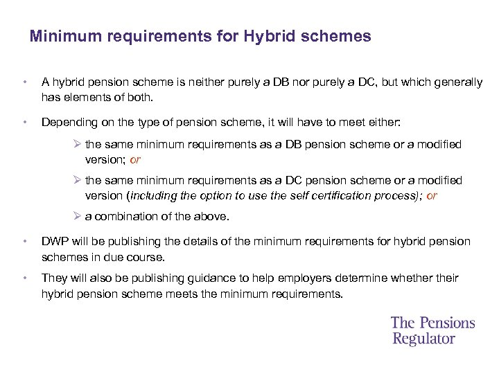 Minimum requirements for Hybrid schemes • A hybrid pension scheme is neither purely a