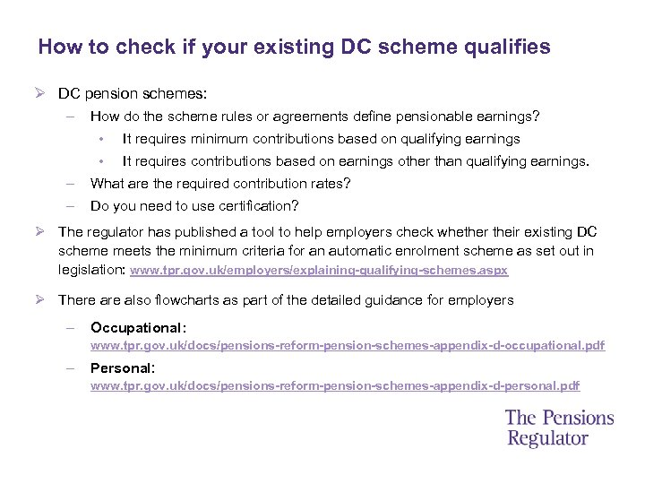 How to check if your existing DC scheme qualifies Ø DC pension schemes: –