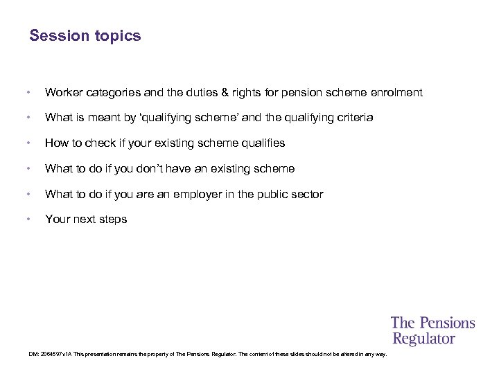 Session topics • Worker categories and the duties & rights for pension scheme enrolment