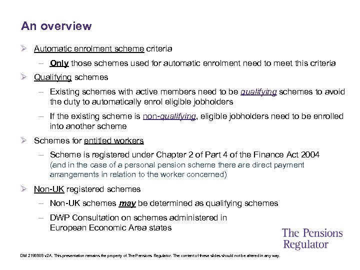 An overview Ø Automatic enrolment scheme criteria – Only those schemes used for automatic