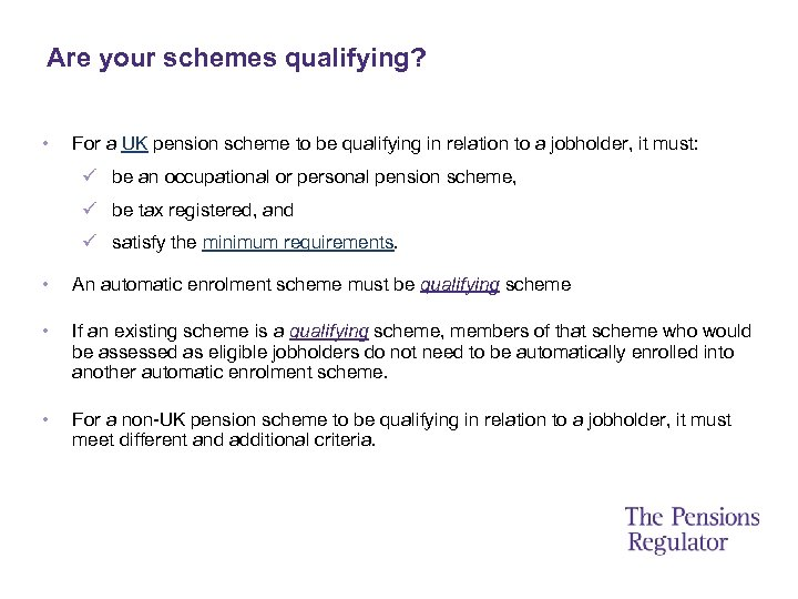 Are your schemes qualifying? • For a UK pension scheme to be qualifying in