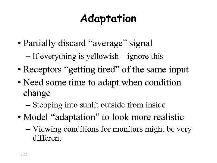 """Adaptation • Partially discard """"average"""" signal – If everything is yellowish – ignore this"""