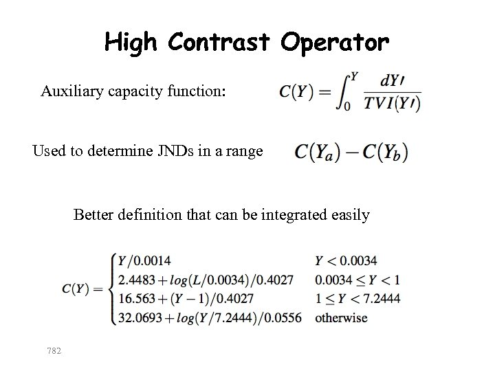 High Contrast Operator Auxiliary capacity function: Used to determine JNDs in a range Better