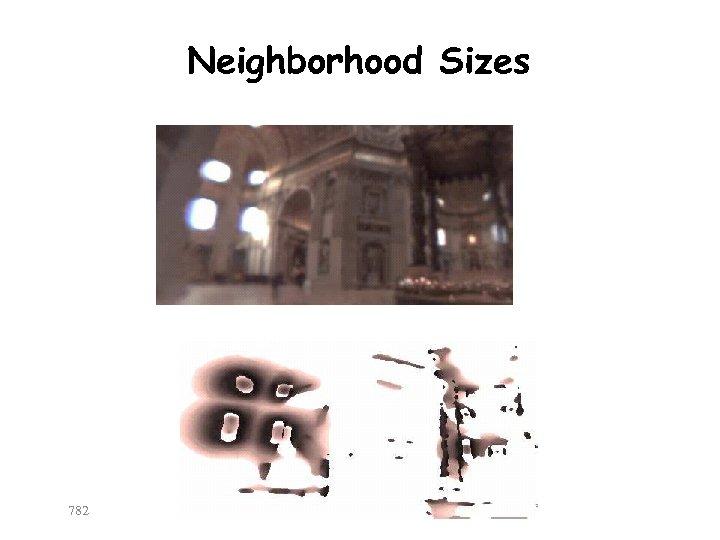 Neighborhood Sizes 782