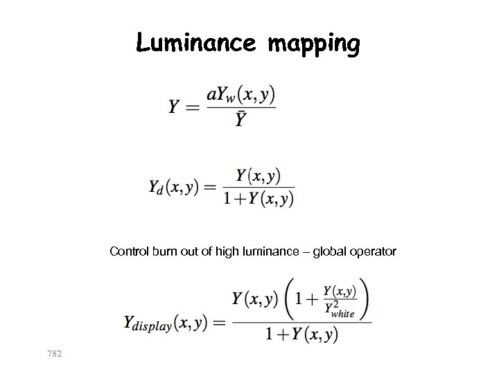 Luminance mapping Control burn out of high luminance – global operator 782