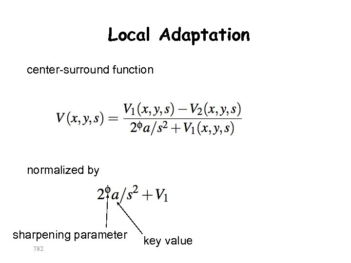 Local Adaptation center-surround function normalized by sharpening parameter 782 key value