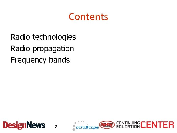 Contents Radio technologies Radio propagation Frequency bands 2