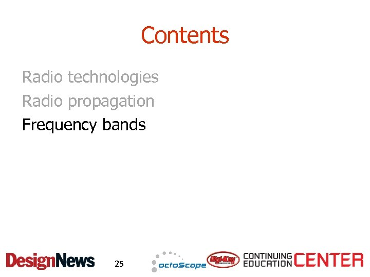 Contents Radio technologies Radio propagation Frequency bands 25