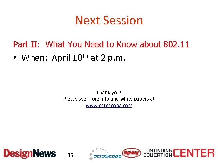 Next Session Part II: What You Need to Know about 802. 11 • When: