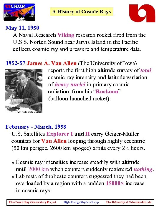 A History of Cosmic Rays May 11, 1950 A Naval Research Viking research rocket
