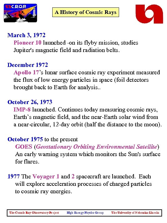 A History of Cosmic Rays March 3, 1972 Pioneer 10 launched -on its flyby