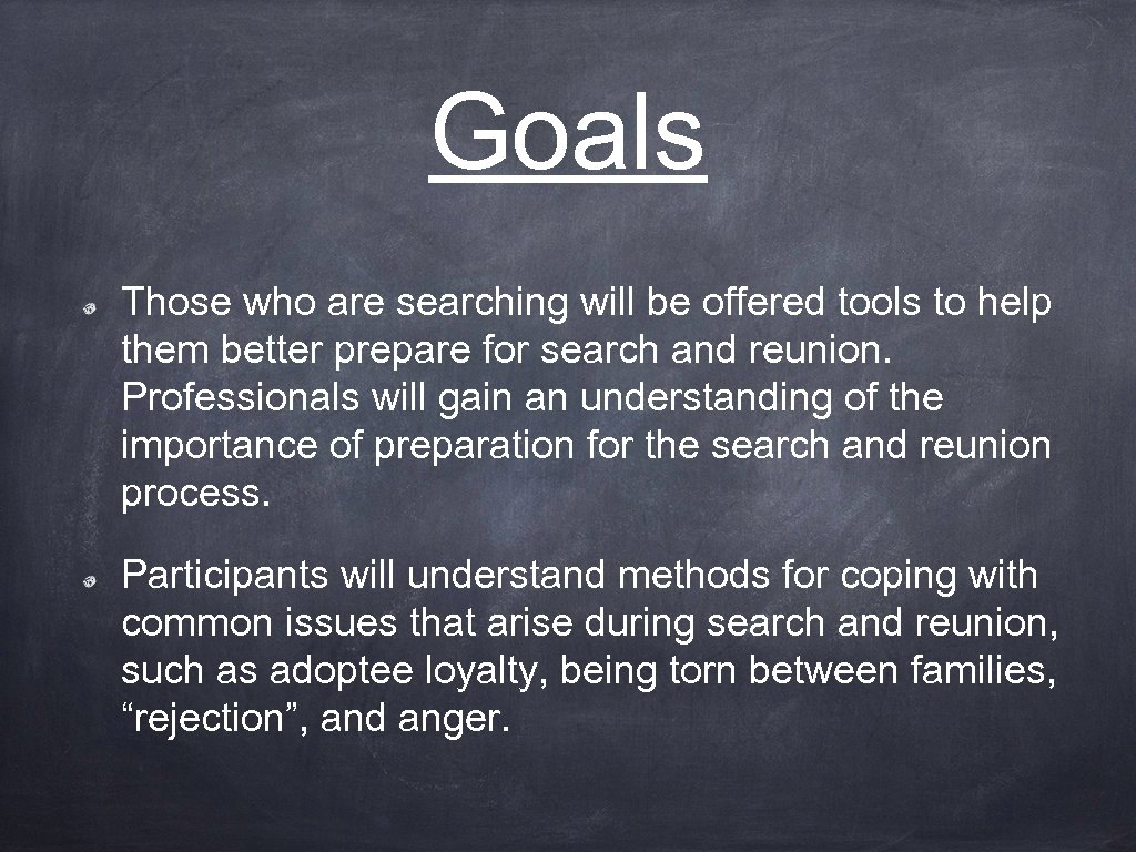 Goals Those who are searching will be offered tools to help them better prepare