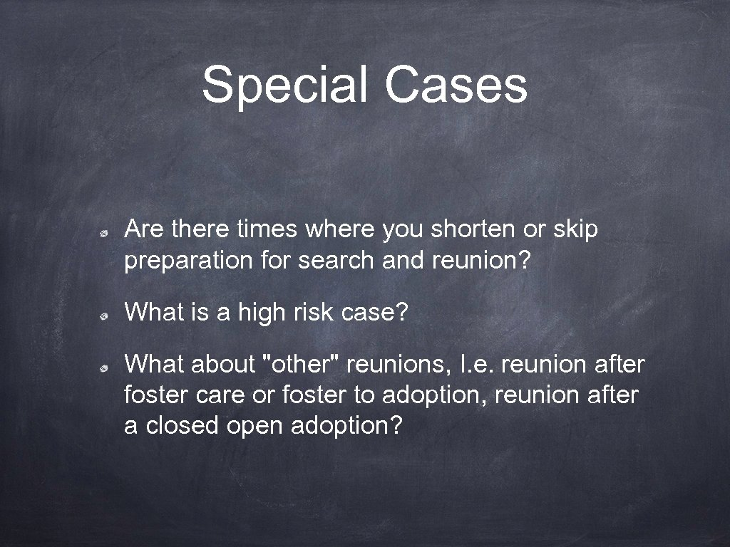 Special Cases Are there times where you shorten or skip preparation for search and