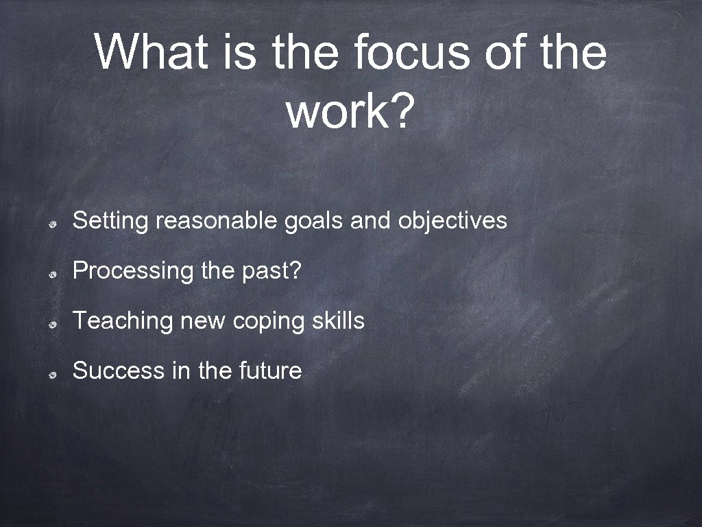 What is the focus of the work? Setting reasonable goals and objectives Processing the