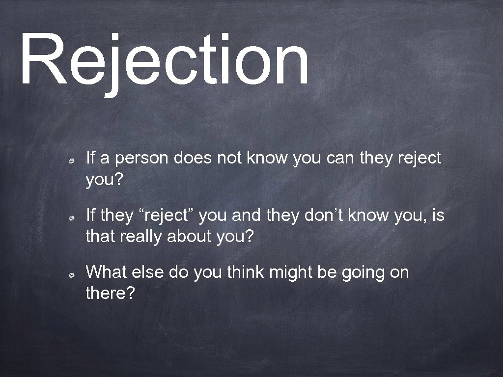 Rejection If a person does not know you can they reject you? If they