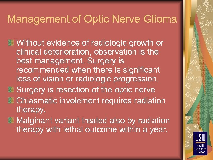 Management of Optic Nerve Glioma Without evidence of radiologic growth or clinical deterioration, observation