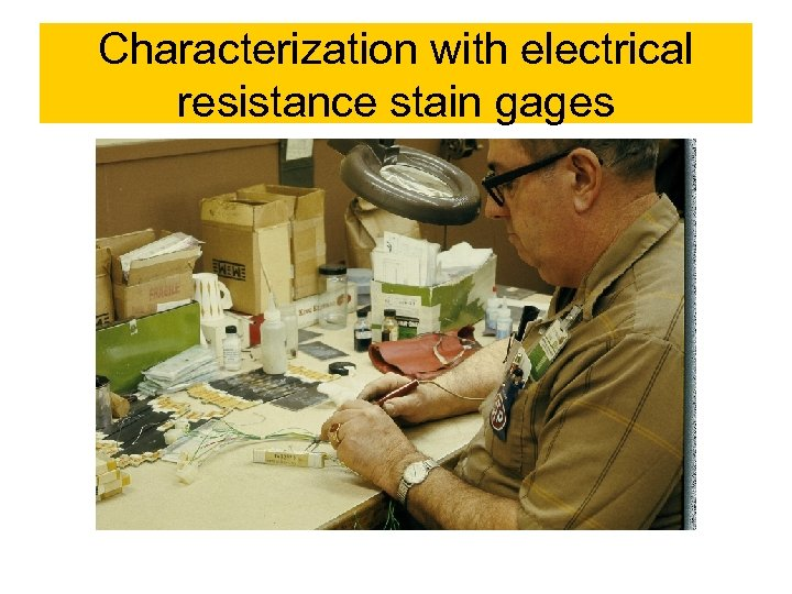 Characterization with electrical resistance stain gages