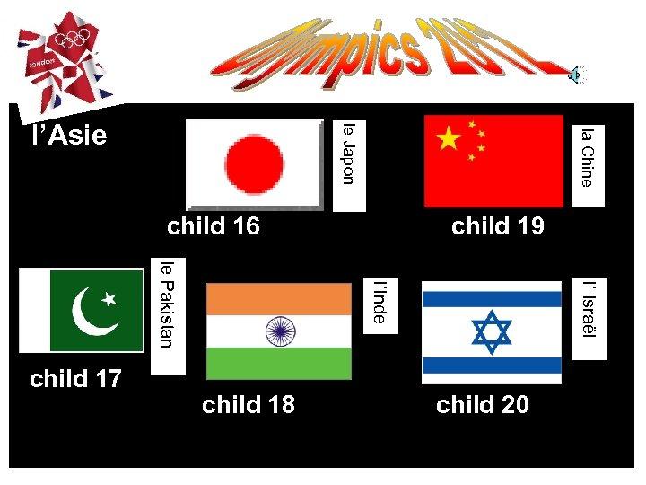la Chine le Japon l'Asie child 16 l' Israël l'Inde le Pakistan child 17