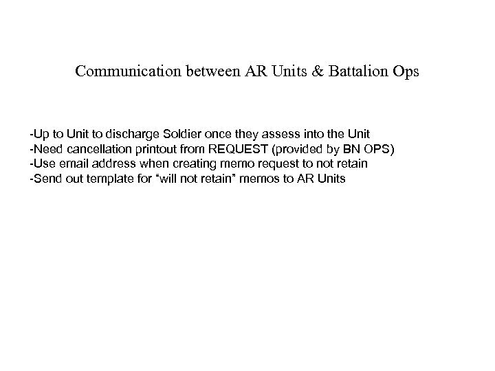 Communication between AR Units & Battalion Ops -Up to Unit to discharge Soldier once