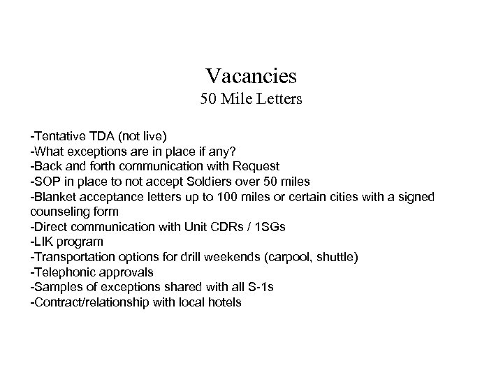 Vacancies 50 Mile Letters -Tentative TDA (not live) -What exceptions are in place if