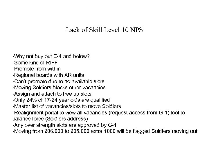 Lack of Skill Level 10 NPS -Why not buy out E-4 and below? -Some