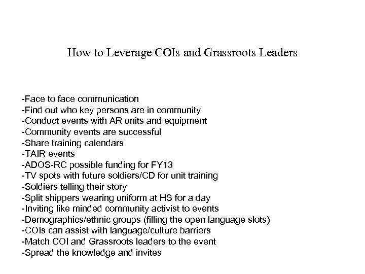How to Leverage COIs and Grassroots Leaders -Face to face communication -Find out who