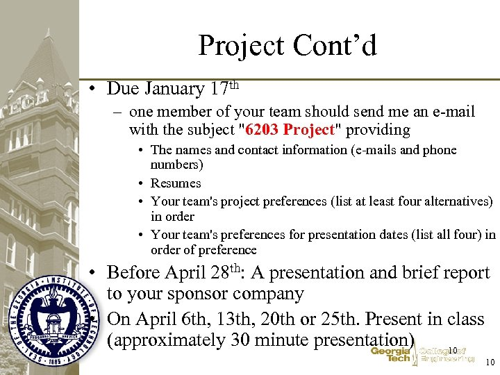 Project Cont'd • Due January 17 th – one member of your team should