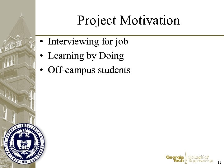 Project Motivation • Interviewing for job • Learning by Doing • Off-campus students 11