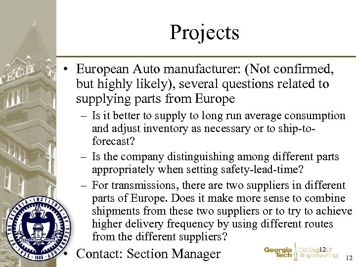 Projects • European Auto manufacturer: (Not confirmed, but highly likely), several questions related to