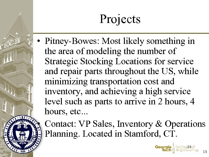 Projects • Pitney-Bowes: Most likely something in the area of modeling the number of