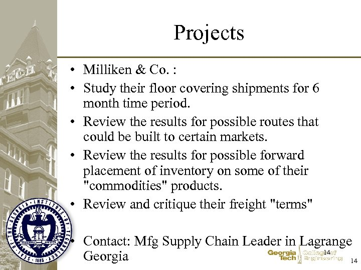 Projects • Milliken & Co. : • Study their floor covering shipments for 6