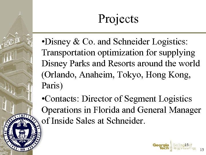 Projects • Disney & Co. and Schneider Logistics: Transportation optimization for supplying Disney Parks