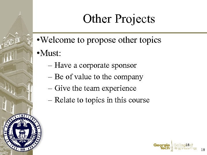 Other Projects • Welcome to propose other topics • Must: – Have a corporate