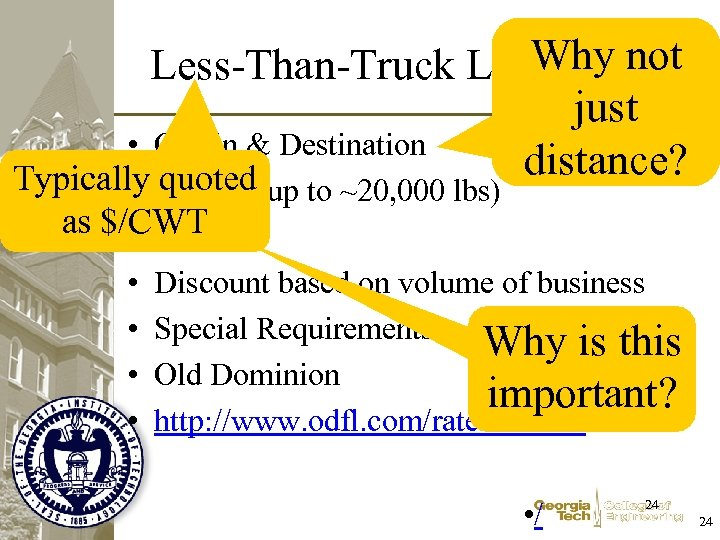 Why not Less-Than-Truck Load (LTL) just • Origin & Destination distance? Typically quoted •