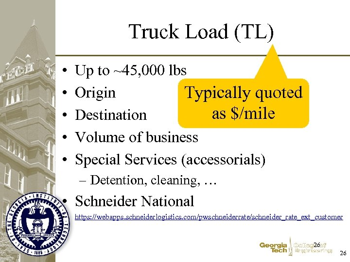 Truck Load (TL) • • • Up to ~45, 000 lbs Origin Typically quoted
