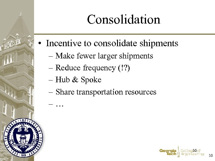 Consolidation • Incentive to consolidate shipments – Make fewer larger shipments – Reduce frequency