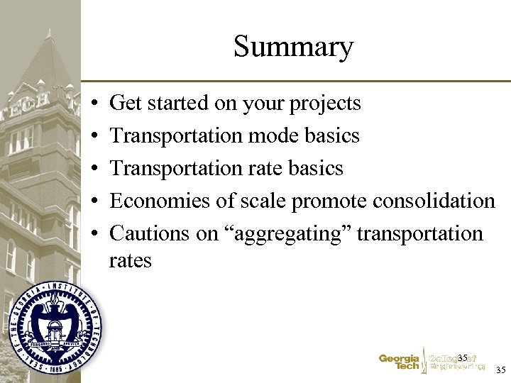 Summary • • • Get started on your projects Transportation mode basics Transportation rate