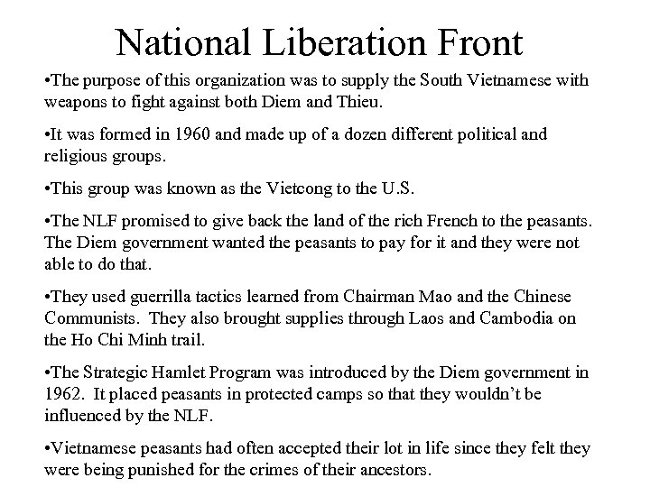National Liberation Front • The purpose of this organization was to supply the South
