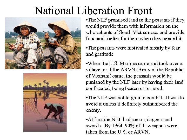 National Liberation Front • The NLF promised land to the peasants if they would