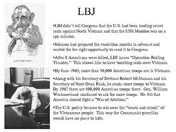 LBJ • LBJ didn't tell Congress that the U. S. had been leading secret