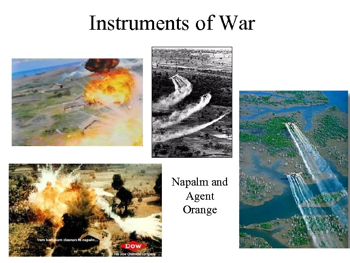 Instruments of War Napalm and Agent Orange