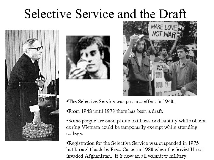 Selective Service and the Draft • The Selective Service was put into effect in