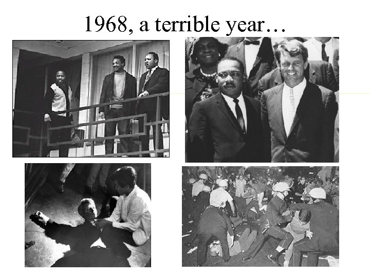 1968, a terrible year…