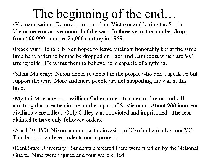 The beginning of the end… • Vietnamization: Removing troops from Vietnam and letting the