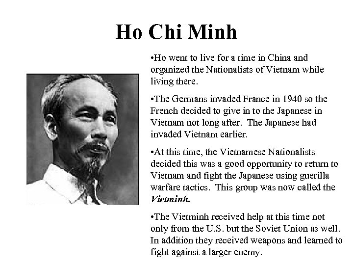 Ho Chi Minh • Ho went to live for a time in China and