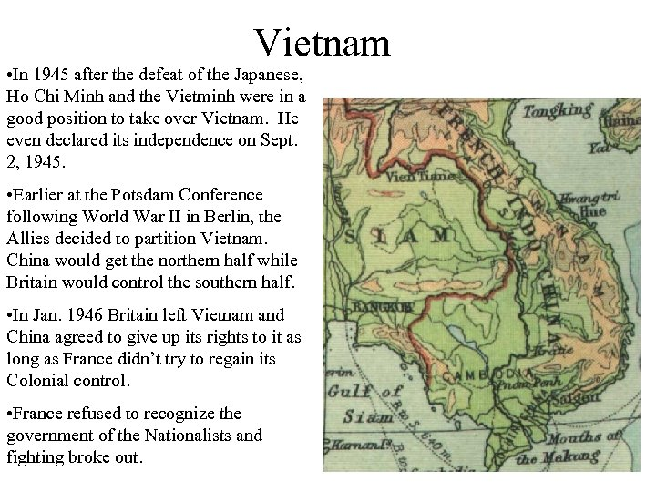 Vietnam • In 1945 after the defeat of the Japanese, Ho Chi Minh and