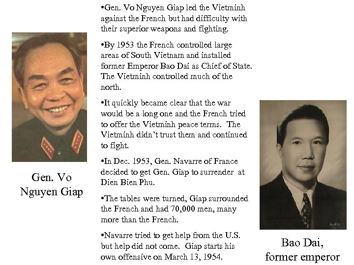• Gen. Vo Nguyen Giap led the Vietminh against the French but had