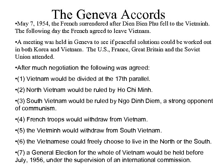 The Geneva Accords to the Vietminh. • May 7, 1954, the French surrendered after