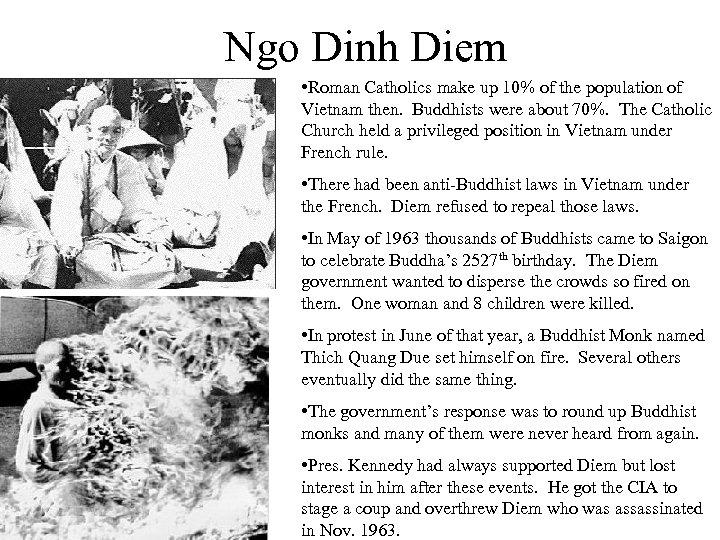 Ngo Dinh Diem • Roman Catholics make up 10% of the population of Vietnam