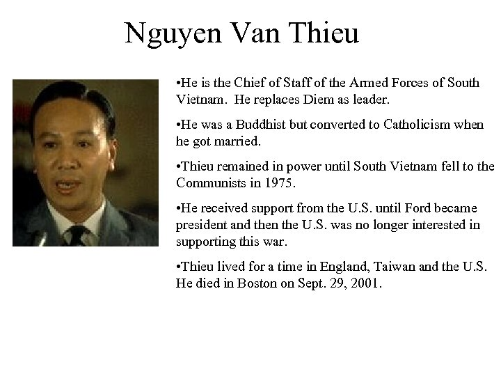 Nguyen Van Thieu • He is the Chief of Staff of the Armed Forces